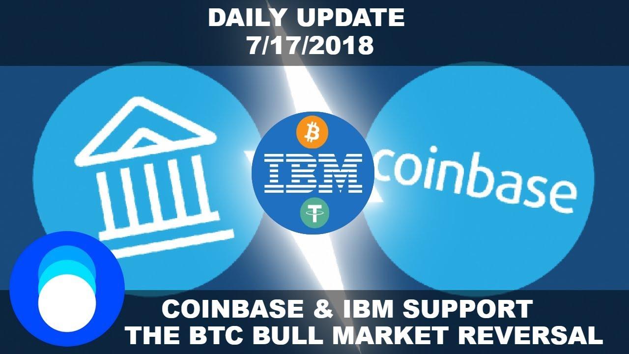 Huge News For Coinbase & IBM! Has The Bitcoin Bull Market Begun? | Daily Crypto News 7/17/2018
